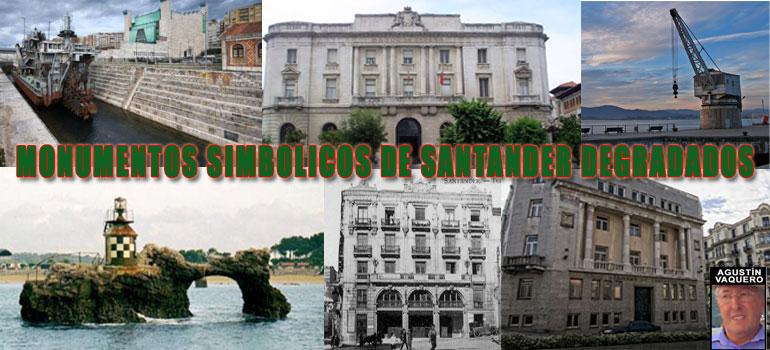 MONUMENTOS SIMBOLICOS DE  SANTANDER DEGRADADOS